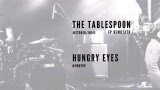 The Tablespoon EP bemutató, vendég: Hungry Eyes
