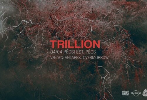 Trillion • vendég: Antares, Overmorrow